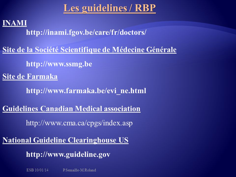 Les guidelines / RBP INAMI http://inami.fgov.be/care/fr/doctors/