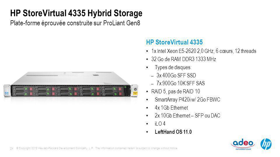 HP StoreVirtual 4335 Hybrid Storage Plate-forme éprouvée construite sur ProLiant Gen8