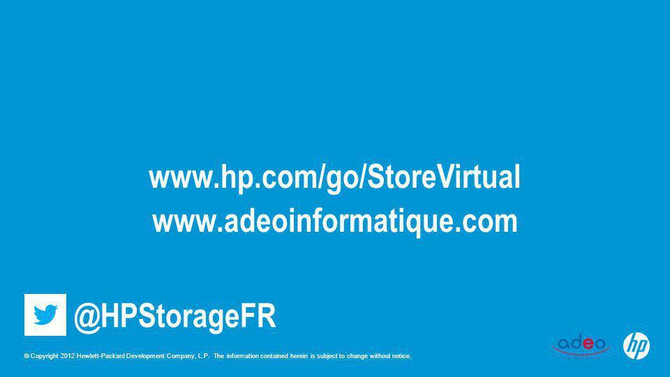 www.hp.com/go/StoreVirtual www.adeoinformatique.com @HPStorageFR