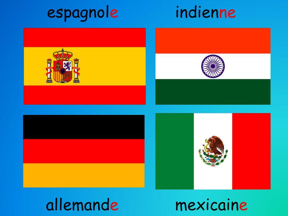 espagnole indienne allemande mexicaine