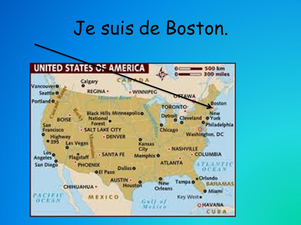 Je suis de Boston.