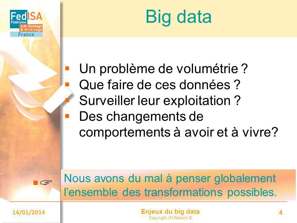 Big data  Un problème de volumétrie Que faire de ces données