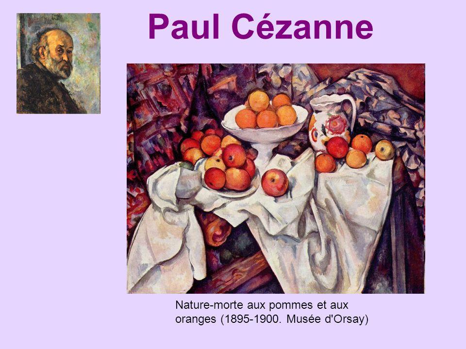 Paul Cézanne Nature-morte aux pommes et aux oranges (1895-1900. Musée d Orsay)