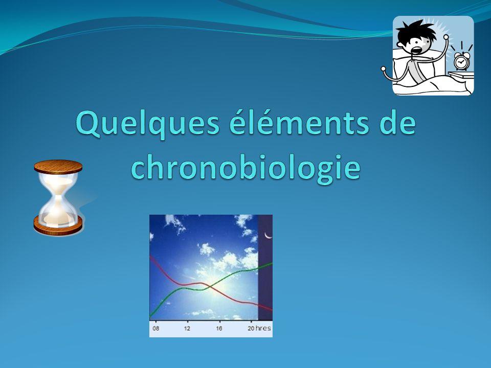 Quelques éléments de chronobiologie