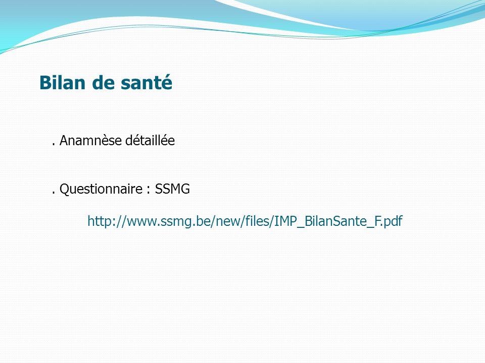 Bilan de santé . Anamnèse détaillée . Questionnaire : SSMG