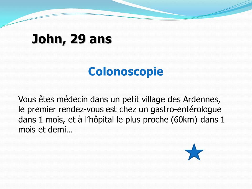 John, 29 ans Colonoscopie.