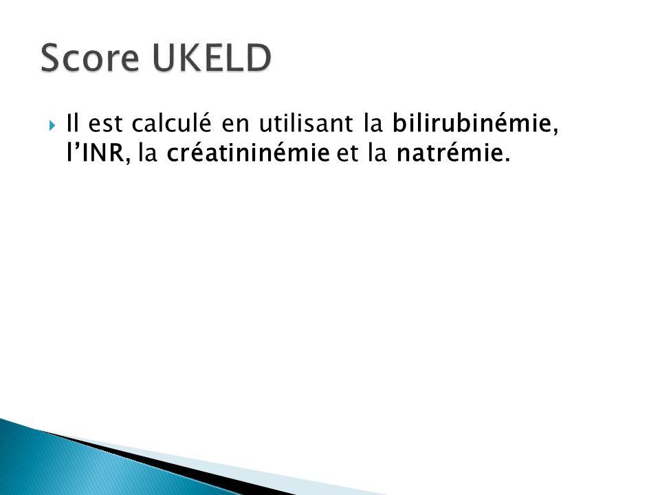 Score UKELD Il est calculé en utilisant la bilirubinémie, l'INR, la créatininémie et la natrémie.