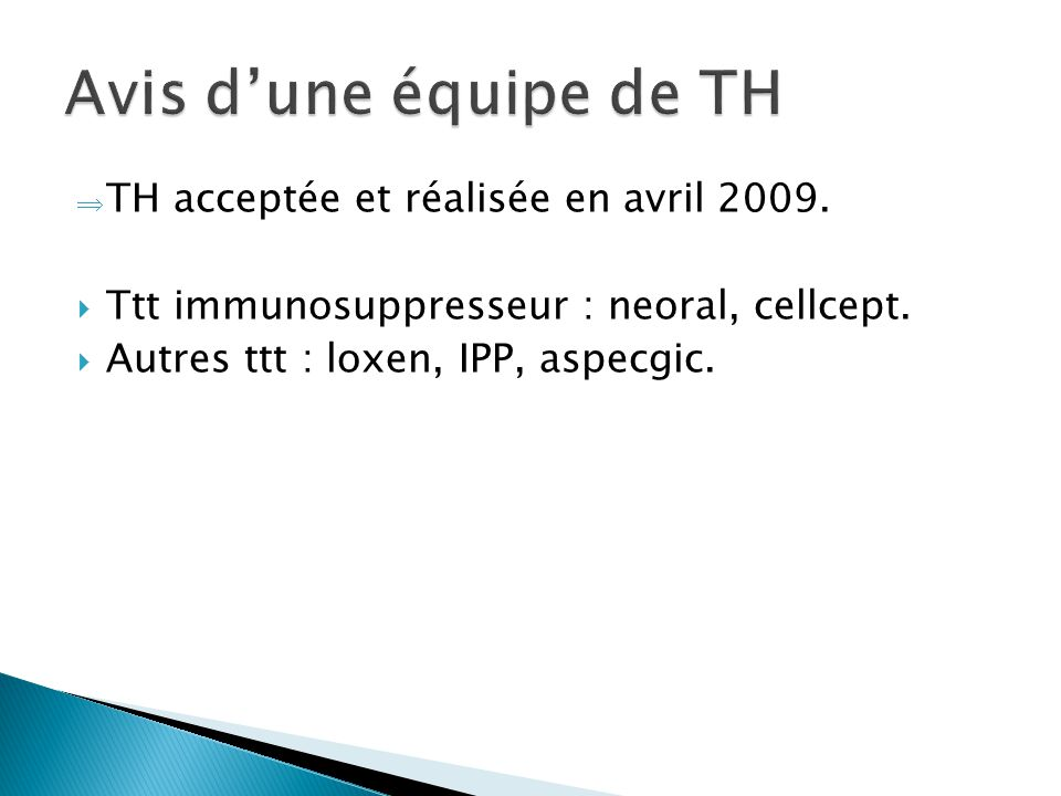 Avis d'une équipe de TH TH acceptée et réalisée en avril 2009.