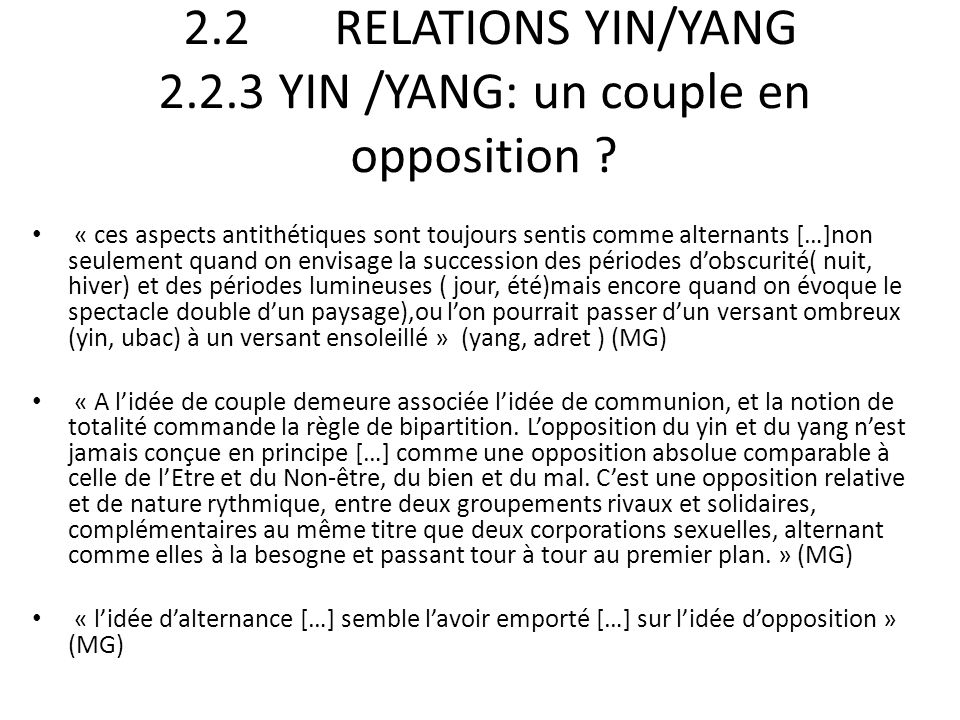 2.2 RELATIONS YIN/YANG 2.2.3 YIN /YANG: un couple en opposition
