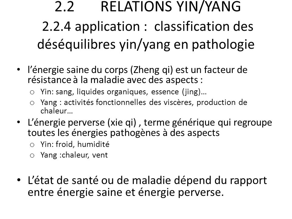 2.2 RELATIONS YIN/YANG 2.2.4 application : classification des déséquilibres yin/yang en pathologie