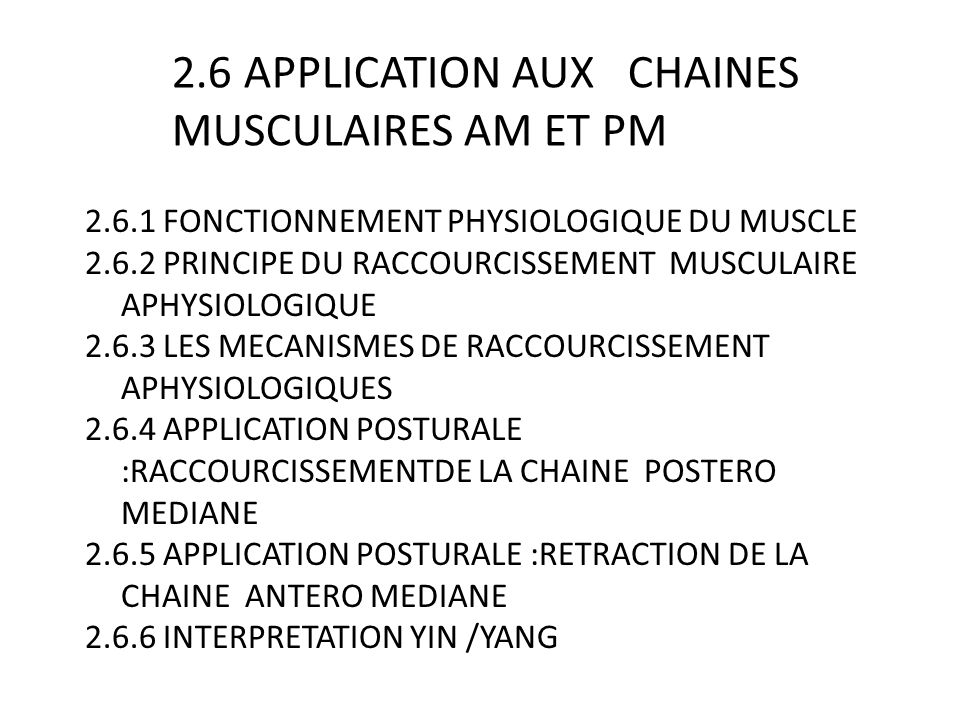 2.6 APPLICATION AUX CHAINES MUSCULAIRES AM ET PM