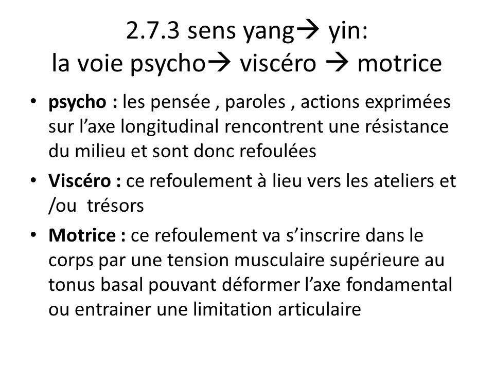 2.7.3 sens yang yin: la voie psycho viscéro  motrice