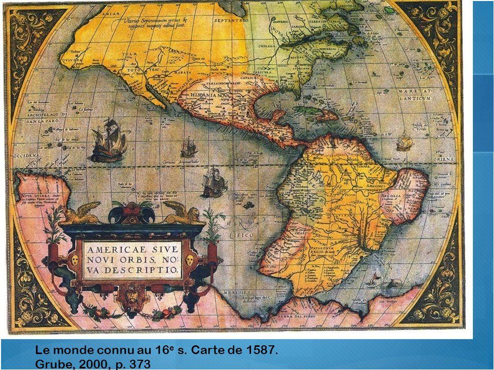 Le monde connu au 16e s. Carte de 1587. Grube, 2000, p. 373