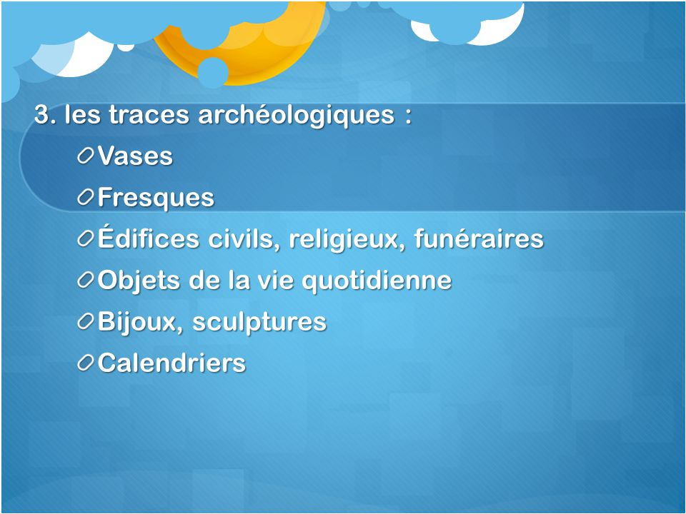 3. les traces archéologiques :
