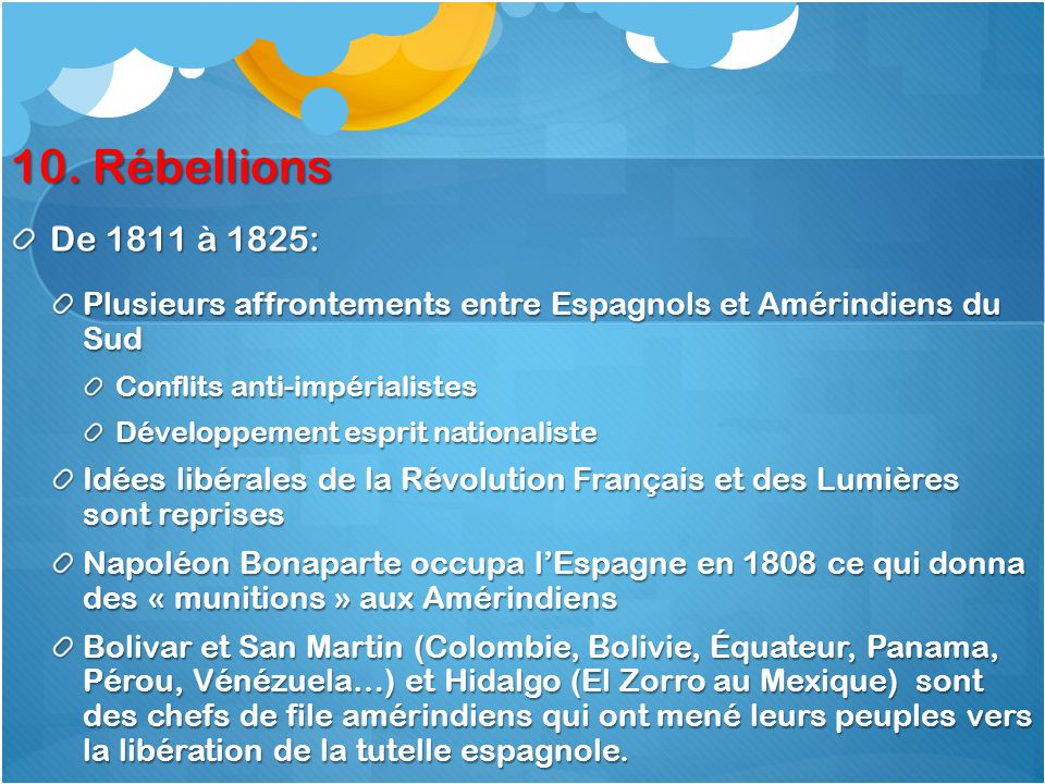 10. Rébellions De 1811 à 1825: Plusieurs affrontements entre Espagnols et Amérindiens du Sud. Conflits anti-impérialistes.
