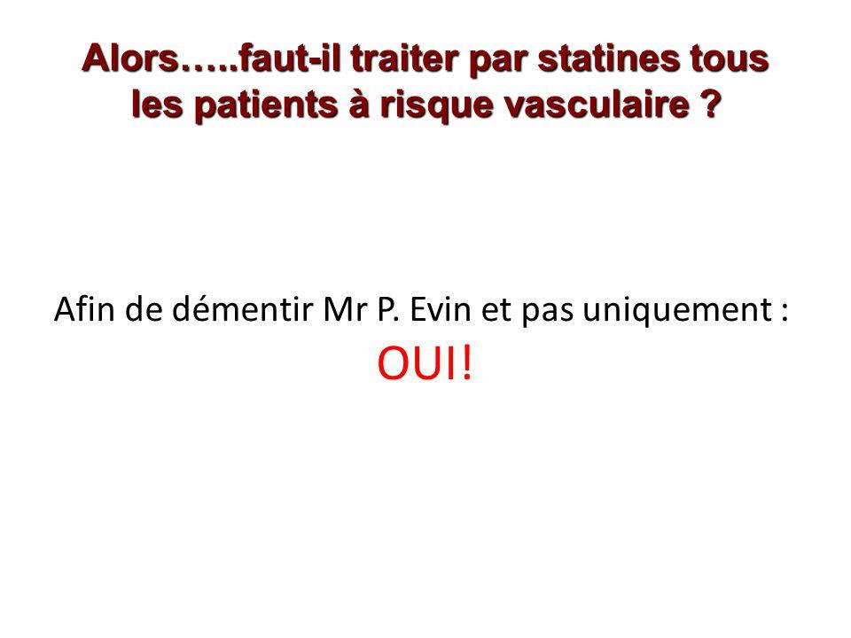 Afin de démentir Mr P. Evin et pas uniquement :