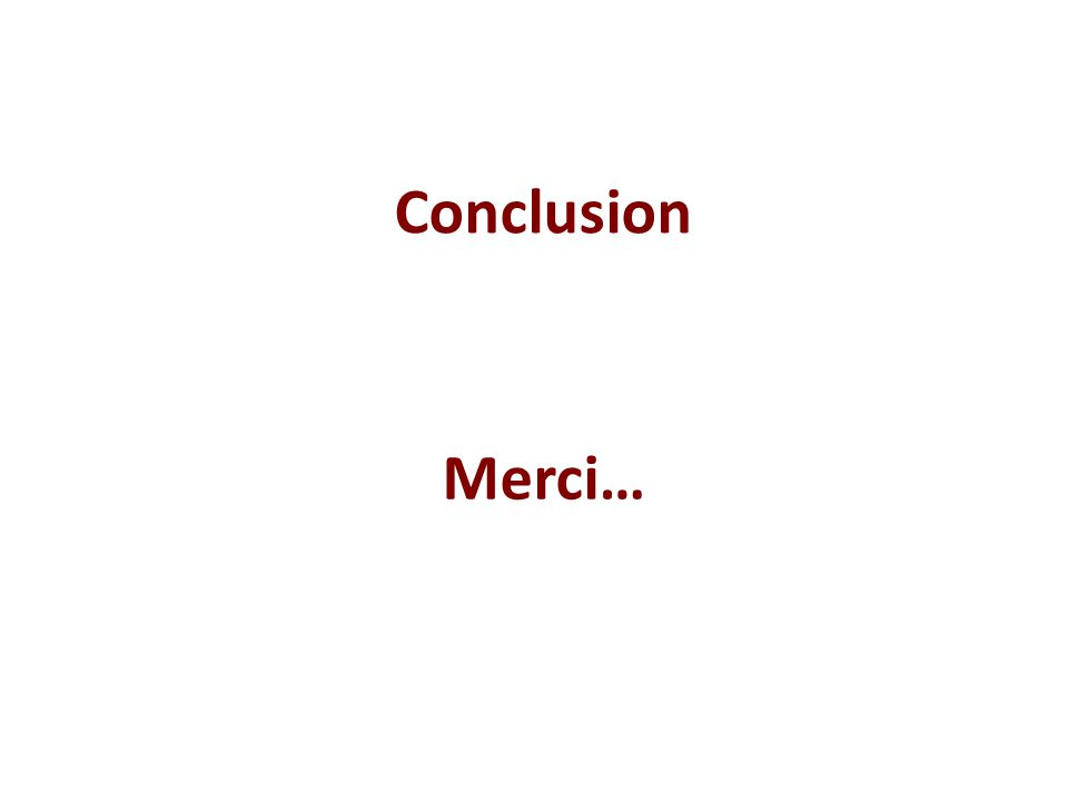 Conclusion Merci…