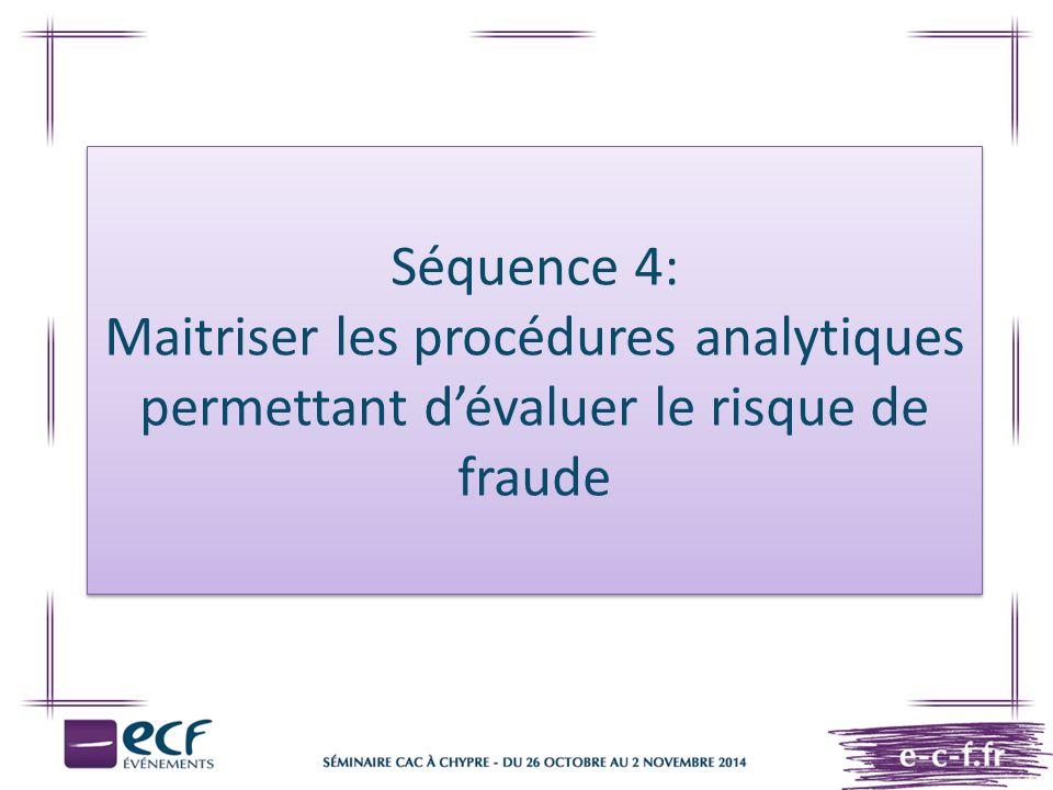 Séquence 4: Maitriser les procédures analytiques permettant d'évaluer le risque de fraude
