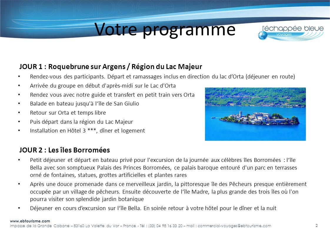 Votre programme JOUR 1 : Roquebrune sur Argens / Région du Lac Majeur