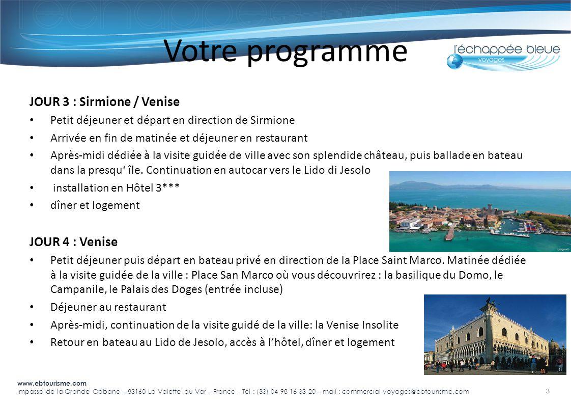 Votre programme JOUR 3 : Sirmione / Venise JOUR 4 : Venise