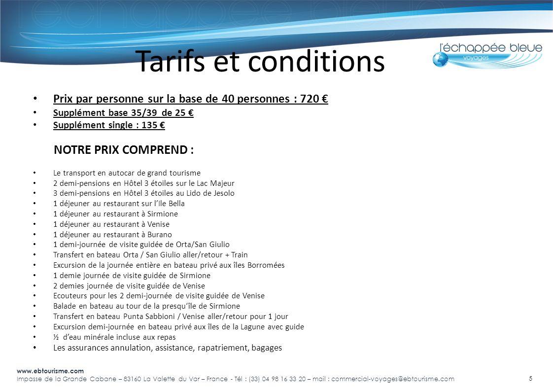 Tarifs et conditions NOTRE PRIX COMPREND :