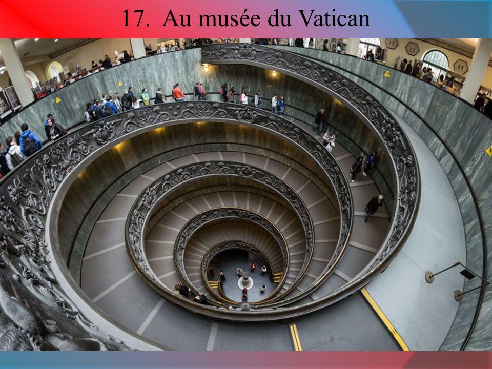 17. Au musée du Vatican