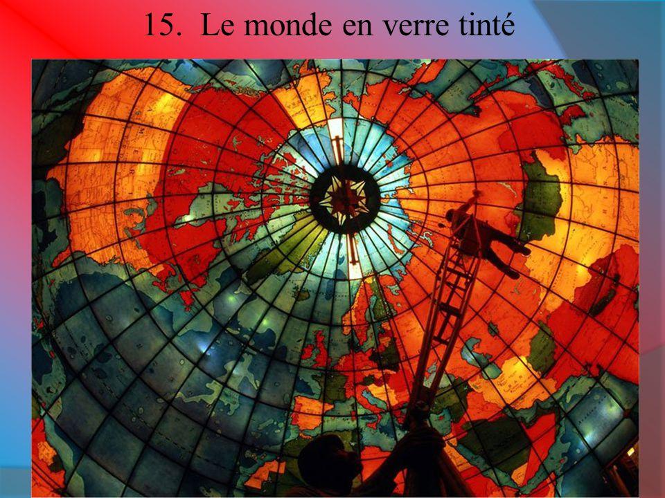 15. Le monde en verre tinté
