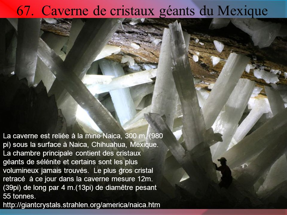 67. Caverne de cristaux géants du Mexique