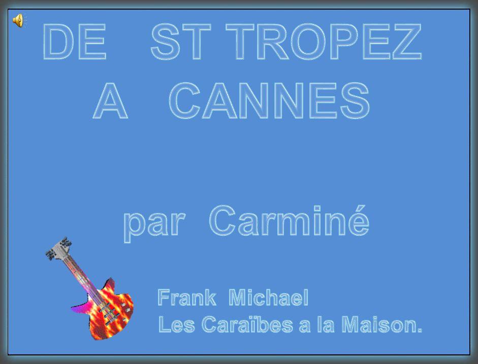 DE ST TROPEZ A CANNES par Carminé Frank Michael