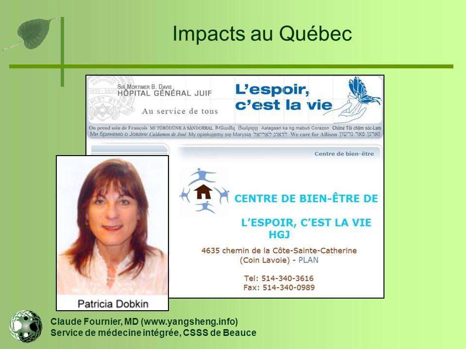 Impacts au Québec Claude Fournier, MD (www.yangsheng.info) Service de médecine intégrée, CSSS de Beauce.