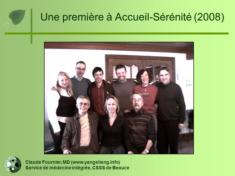 Une première à Accueil-Sérénité (2008)