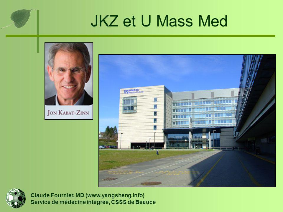 JKZ et U Mass Med Claude Fournier, MD (www.yangsheng.info) Service de médecine intégrée, CSSS de Beauce.