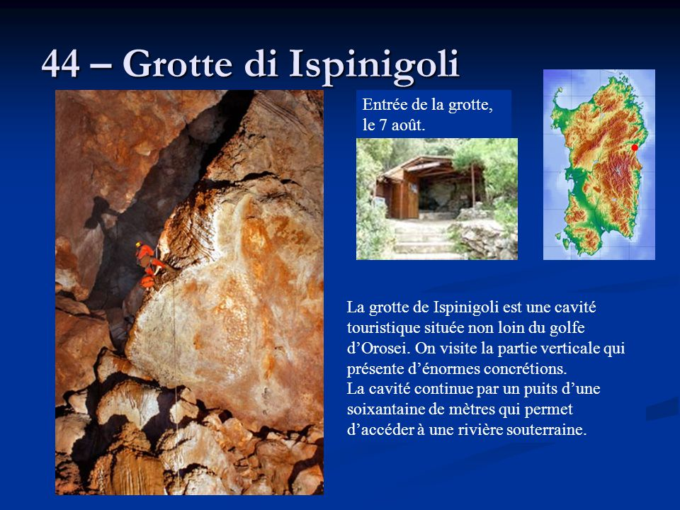 44 – Grotte di Ispinigoli Entrée de la grotte, le 7 août.
