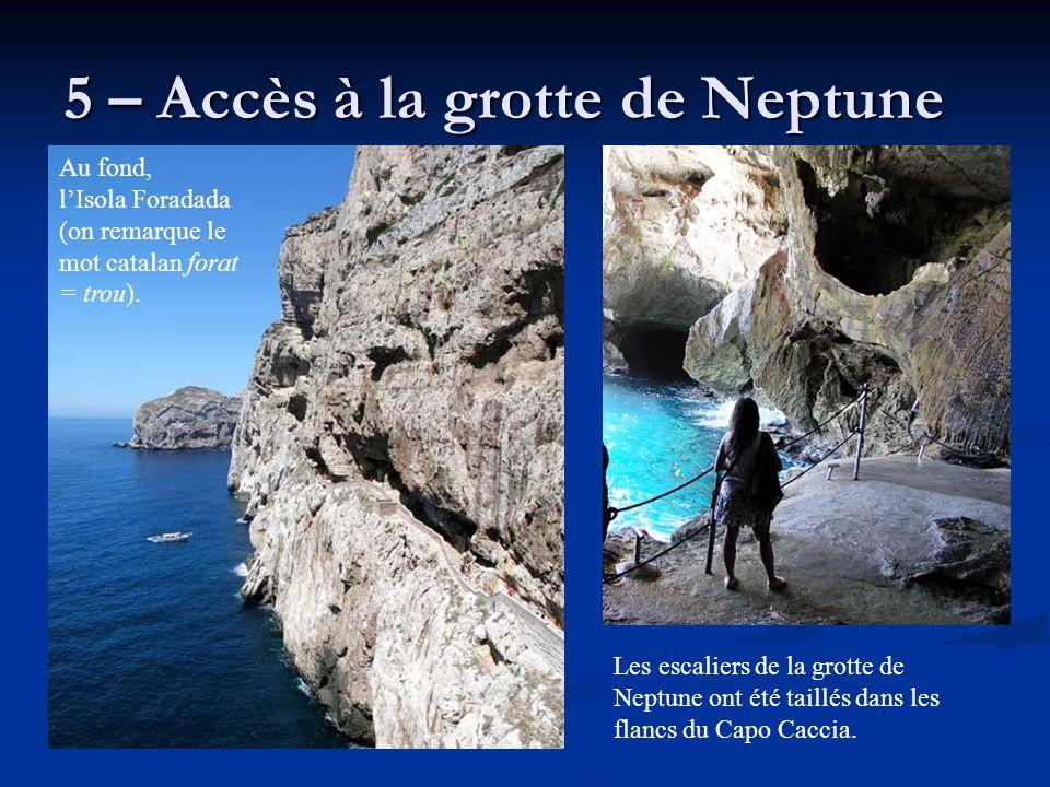 5 – Accès à la grotte de Neptune