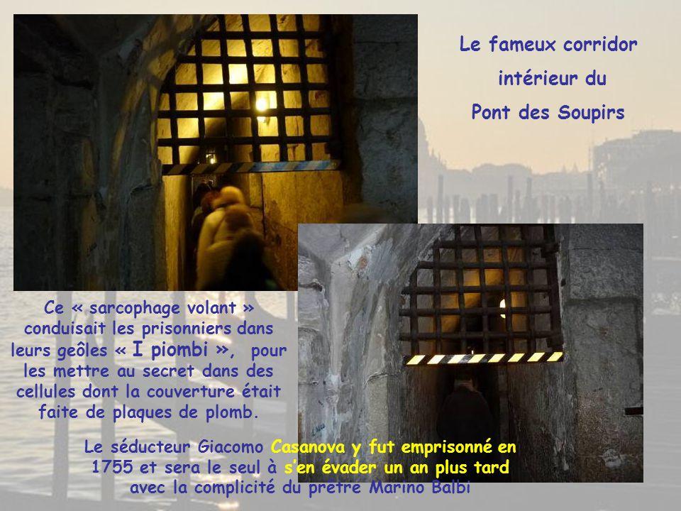 Le fameux corridor intérieur du Pont des Soupirs