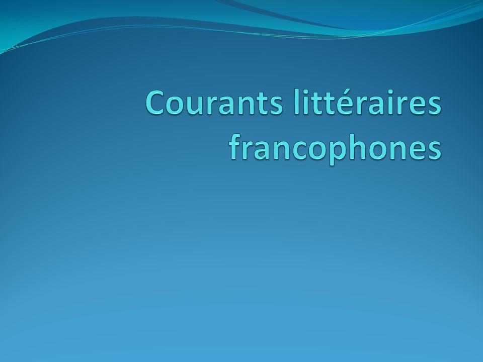 Courants littéraires francophones