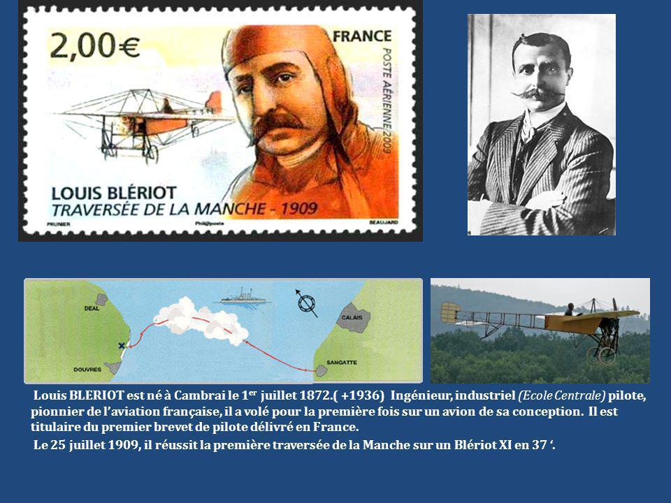 Louis BLERIOT est né à Cambrai le 1er juillet 1872