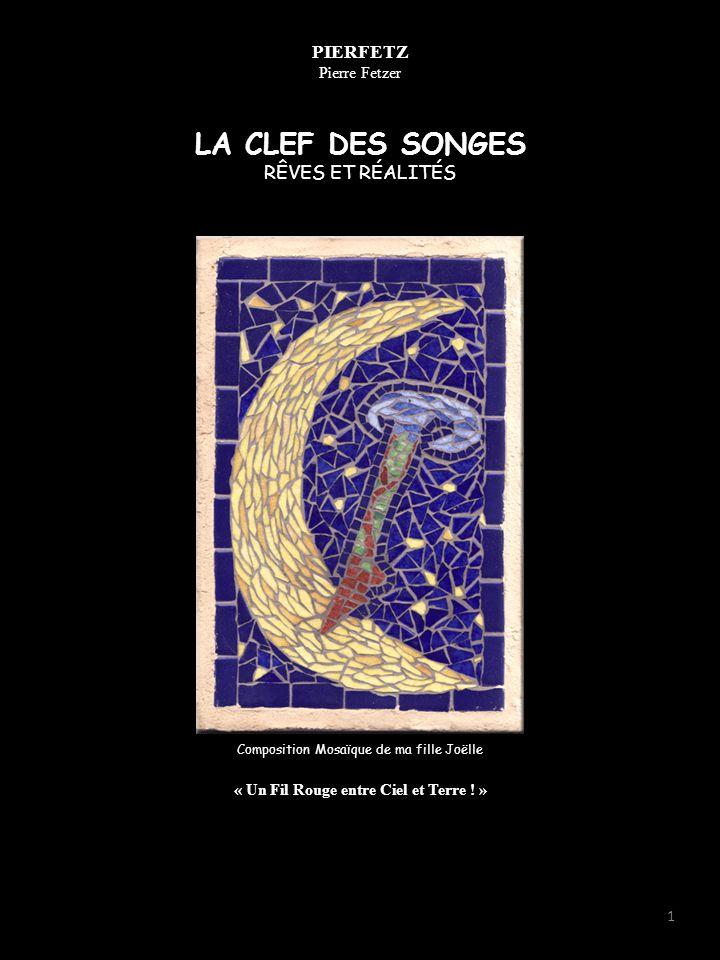 LA CLEF DES SONGES PIERFETZ Pierre Fetzer RÊVES ET RÉALITÉS
