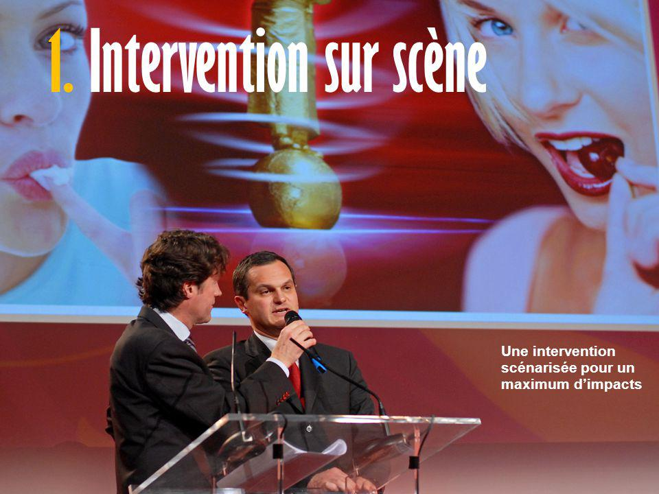 1. Intervention sur scène