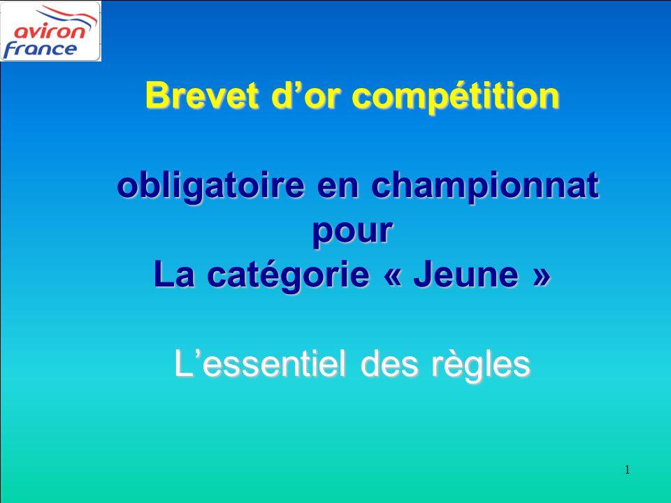 Brevet d'or compétition obligatoire en championnat pour La catégorie « Jeune » L'essentiel des règles