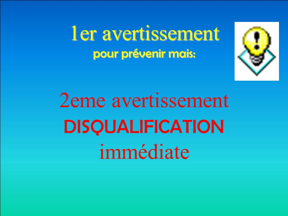 DISQUALIFICATION immédiate