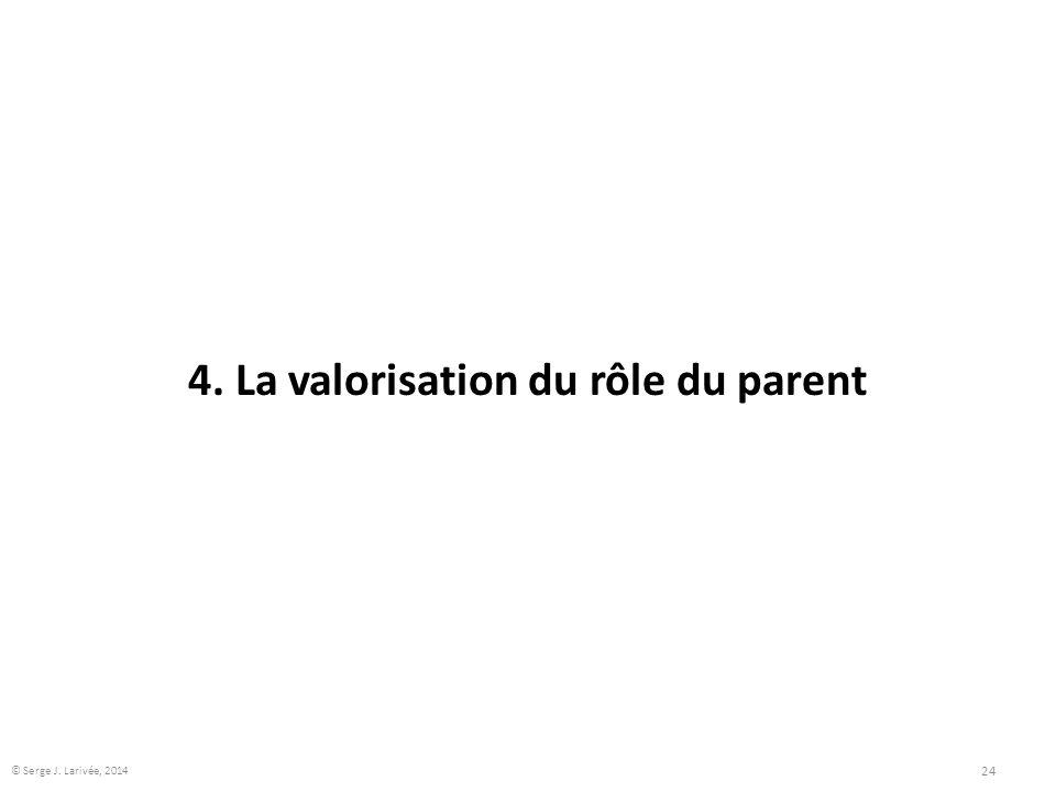 4. La valorisation du rôle du parent