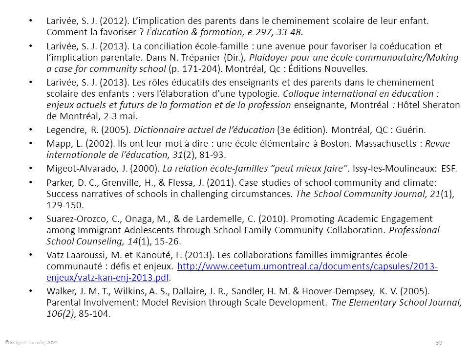 Larivée, S. J. (2012). L'implication des parents dans le cheminement scolaire de leur enfant. Comment la favoriser Éducation & formation, e-297, 33-48.