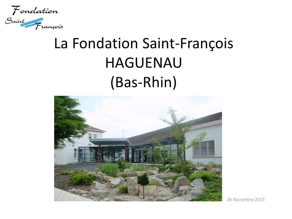 La Fondation Saint-François HAGUENAU (Bas-Rhin)