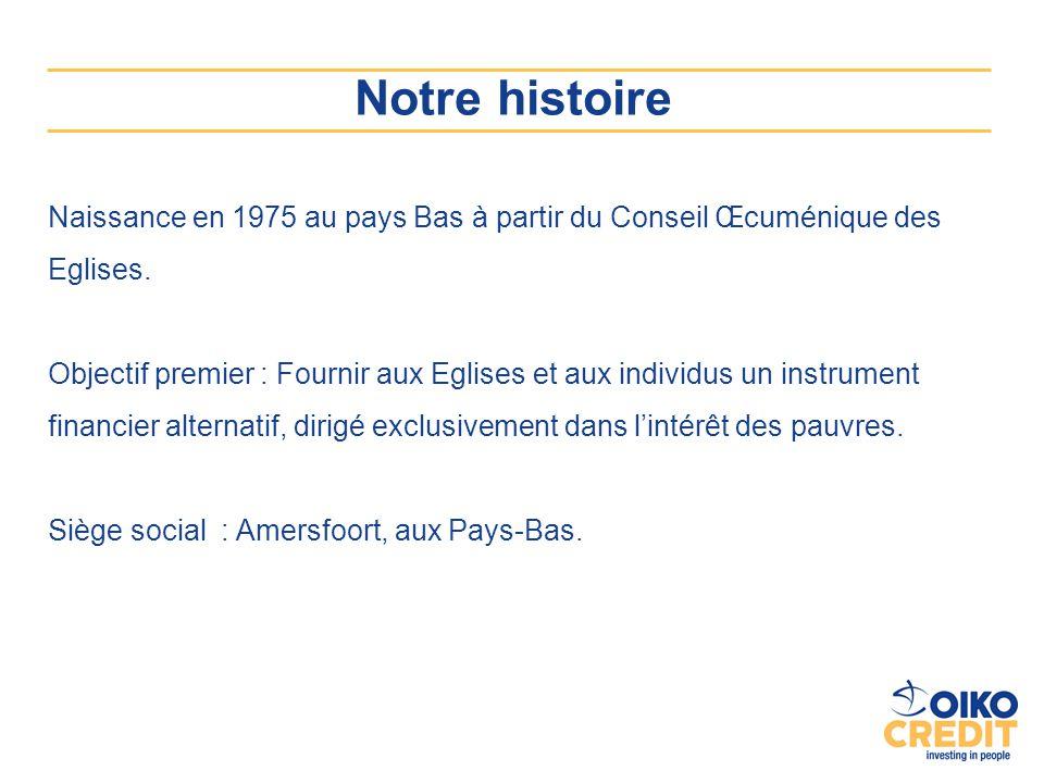 Notre histoire Naissance en 1975 au pays Bas à partir du Conseil Œcuménique des Eglises.