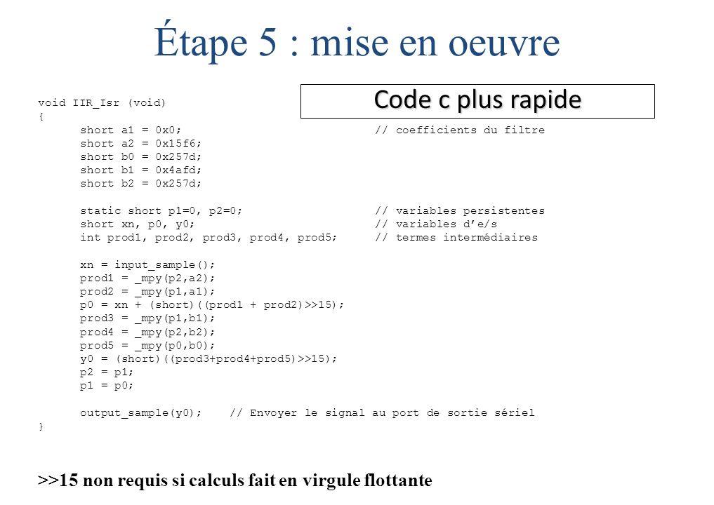 Étape 5 : mise en oeuvre Code c plus rapide