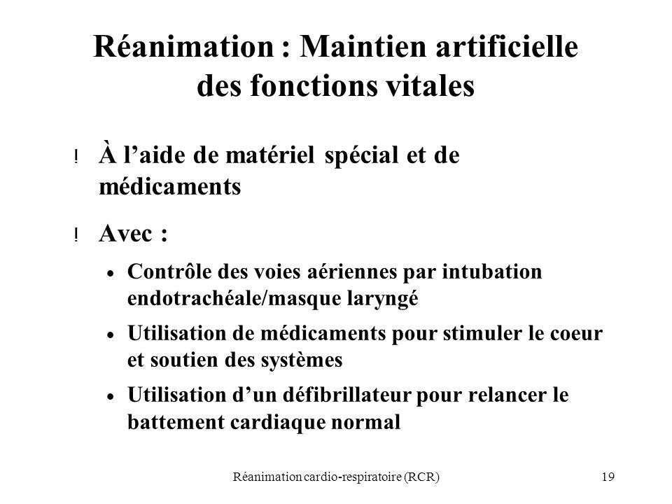 Réanimation : Maintien artificielle des fonctions vitales