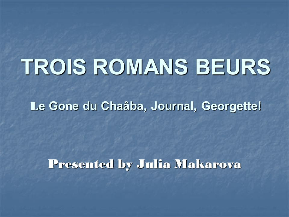 TROIS ROMANS BEURS Le Gone du Chaâba, Journal, Georgette!