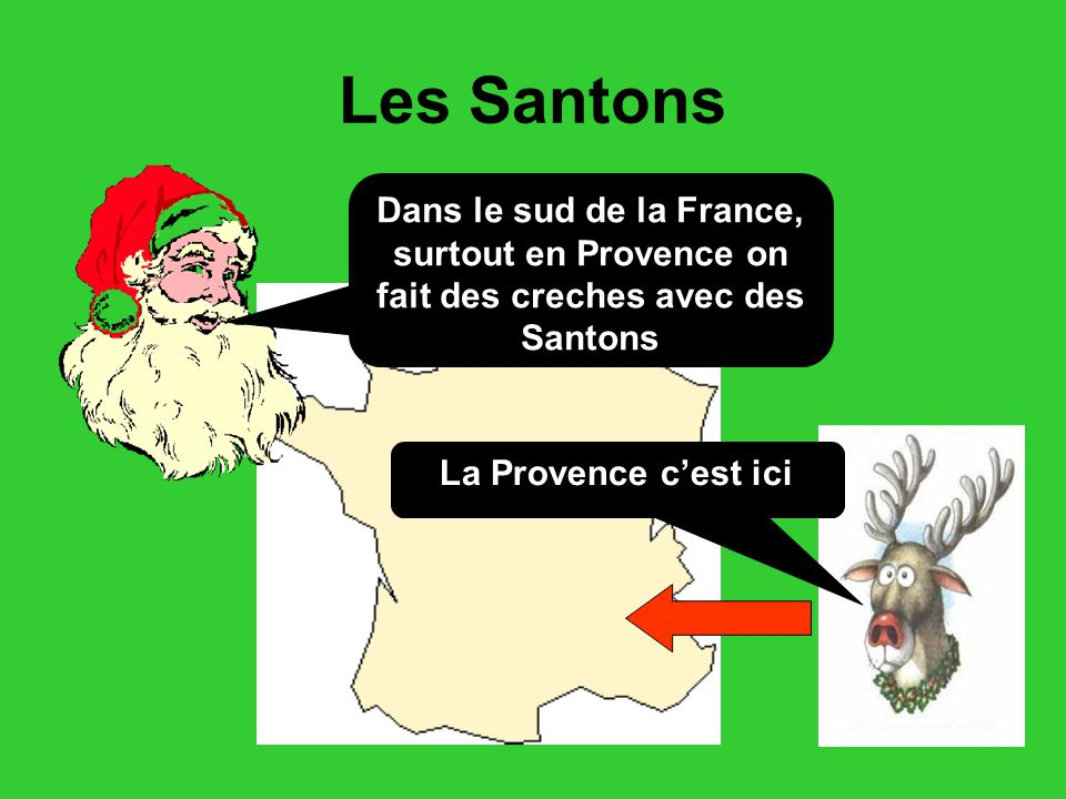 Les Santons Dans le sud de la France, surtout en Provence on fait des creches avec des Santons.