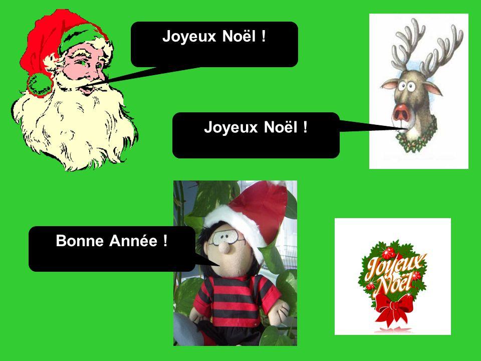 Joyeux Noël ! Joyeux Noël ! Bonne Année !